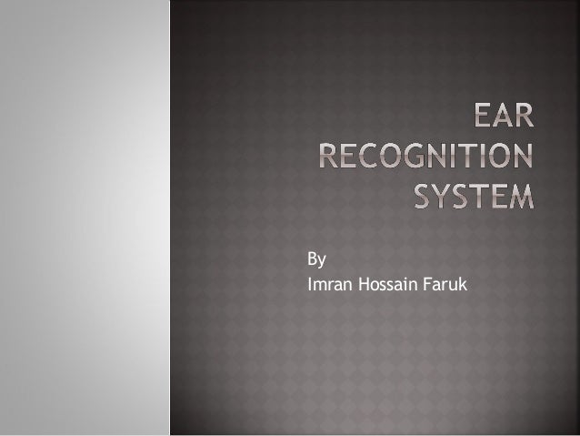 Ear recognition system