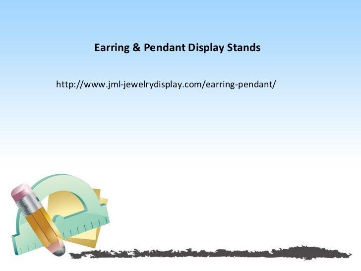 Earring & Pendant Display Standshttp://www.jml-jewelrydisplay.com/earring-pendant/