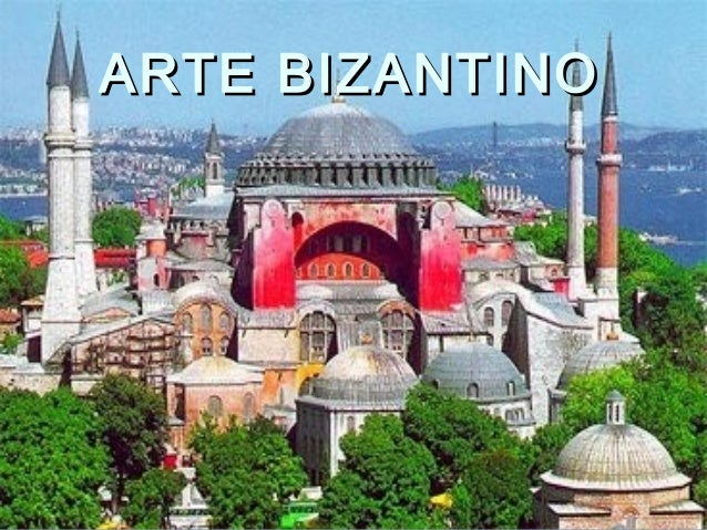 ARTE BIZANTINOARTE BIZANTINO