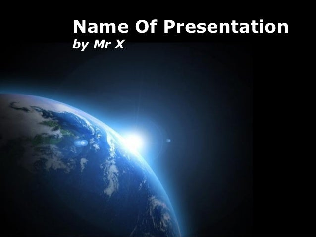 Name Of Presentationby Mr X                 Page 1