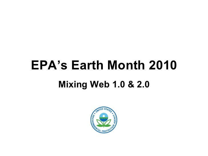 EPA's Earth Month 2010 Mixing Web 1.0 & 2.0