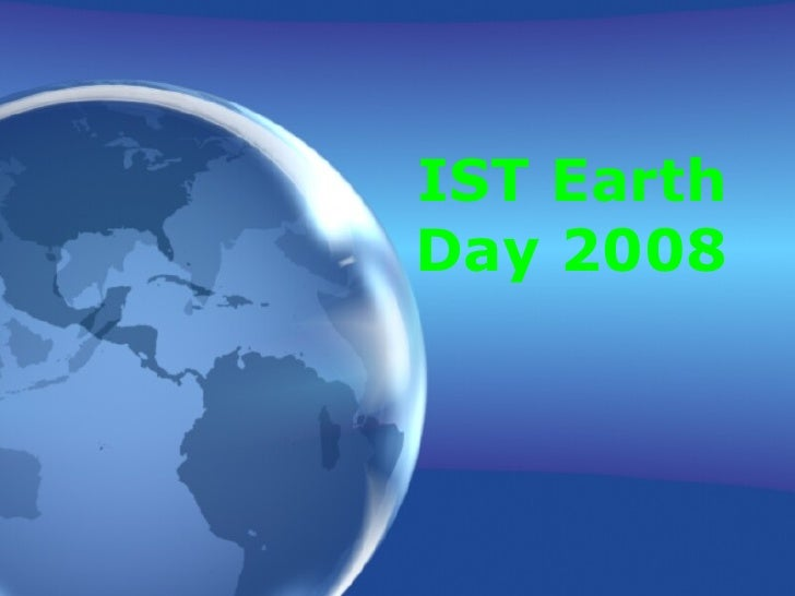 IST Earth Day 2008