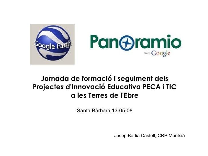 Jornada de formació i seguiment dels Projectes d'Innovació Educativa PECA i TIC  a les Terres de l'Ebre Santa Bàrbara 13-0...
