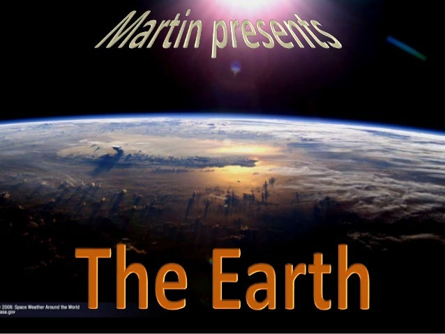 The Earth The Earth is the third planet from the sun and the moon is its satellite. The moon orbits the Earth. The Earth i...