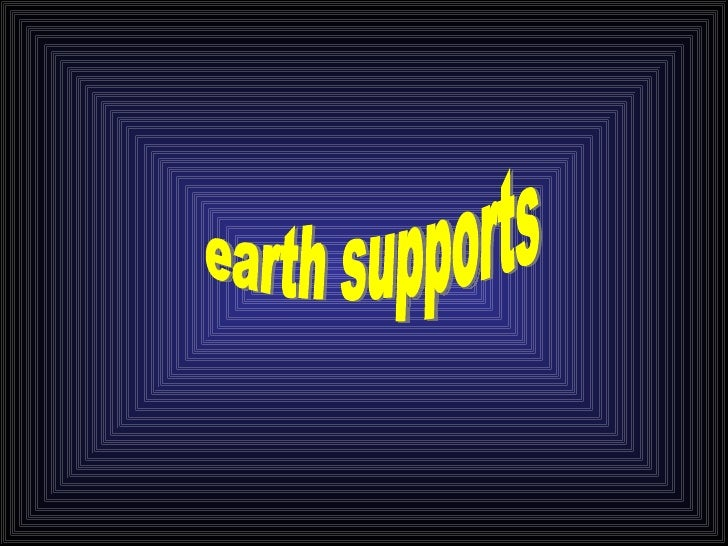 earth supports