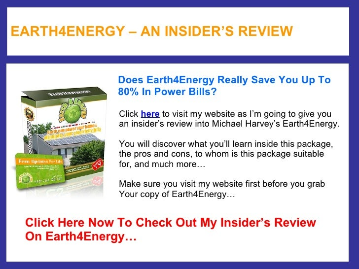 EARTH4ENERGY – AN INSIDER'S REVIEW Does Earth4Energy Really Save You Up To  80% In Power Bills?  Click  here  to visit my ...