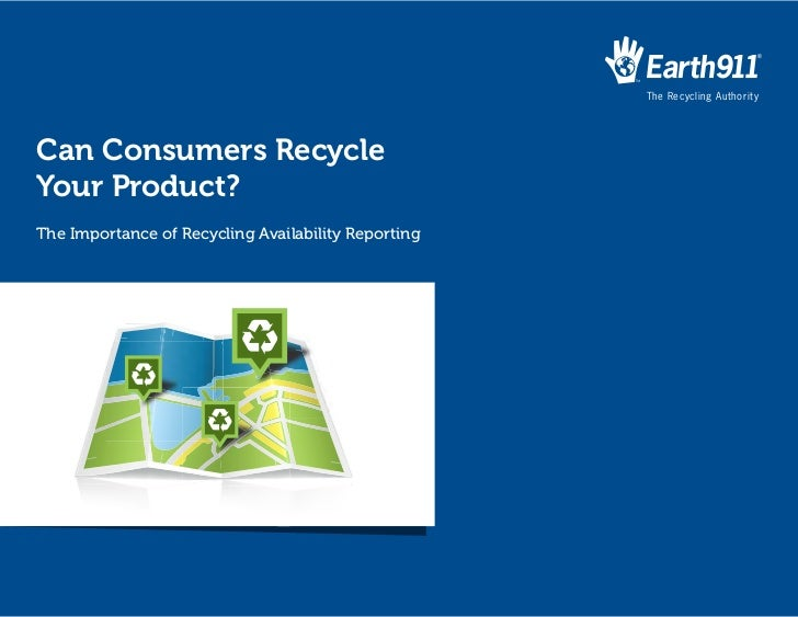 The Recycling AuthorityCan Consumers RecycleYour Product?The Importance of Recycling Availability Reporting