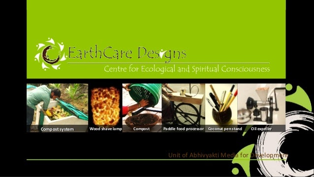 Compost system  Wood shave lamp  Compost  Paddle food processor Coconut pen stand  Oil expeller  Unit of Abhivyakti Media ...