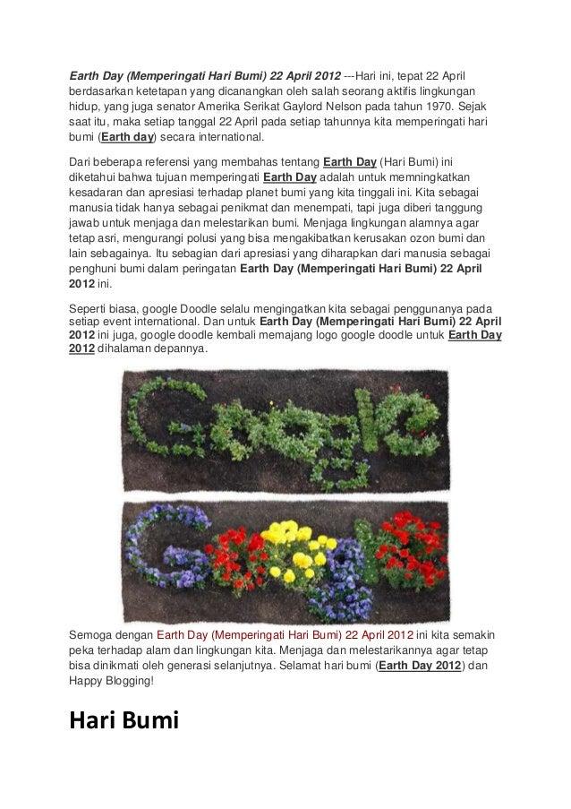 Earth Day (Memperingati Hari Bumi) 22 April 2012 ---Hari ini, tepat 22 April berdasarkan ketetapan yang dicanangkan oleh s...