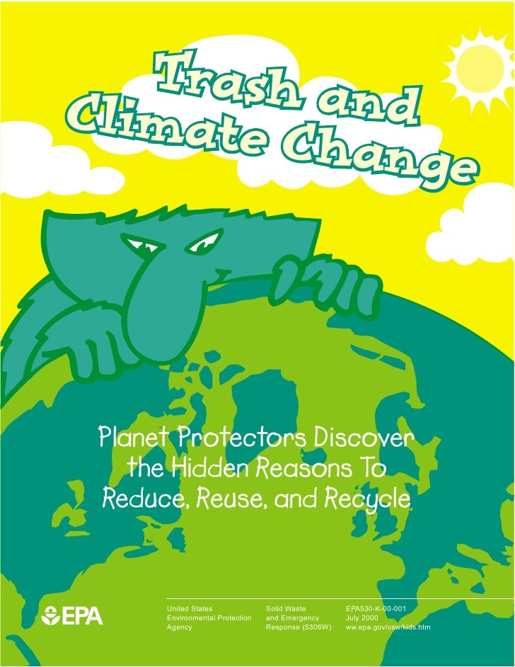 Trash an Climate    d         Change   Planet Protectors Discover      the Hidden Reasons To   Reduce, Reuse, and Recycle1...