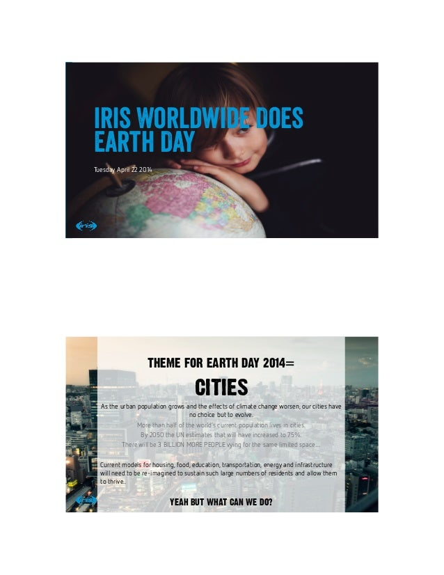 11Confidential © 2014 7/24/147/24/14 iris Worldwide Does Earth Day Tuesday April 22 2014 22Confidential © 2014 THEME FOR EAR...