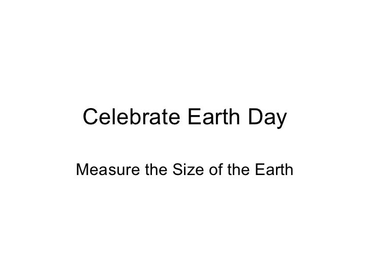 Celebrate Earth Day Measure the Size of the Earth