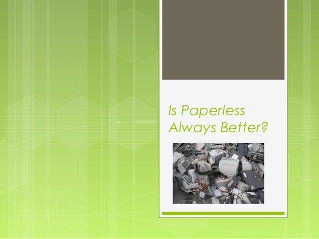 Is PaperlessAlways Better?