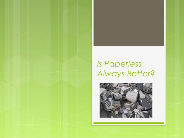Is Paperless Always Better?