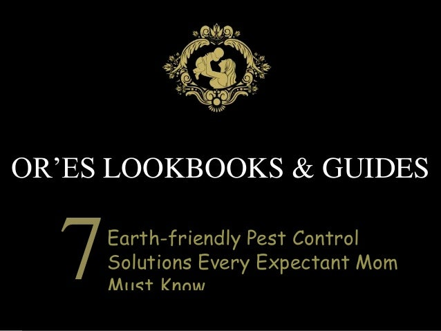 OR'ES LOOKBOOKS & GUIDES  7  Earth-friendly Pest Control Solutions Every Expectant Mom Must Know