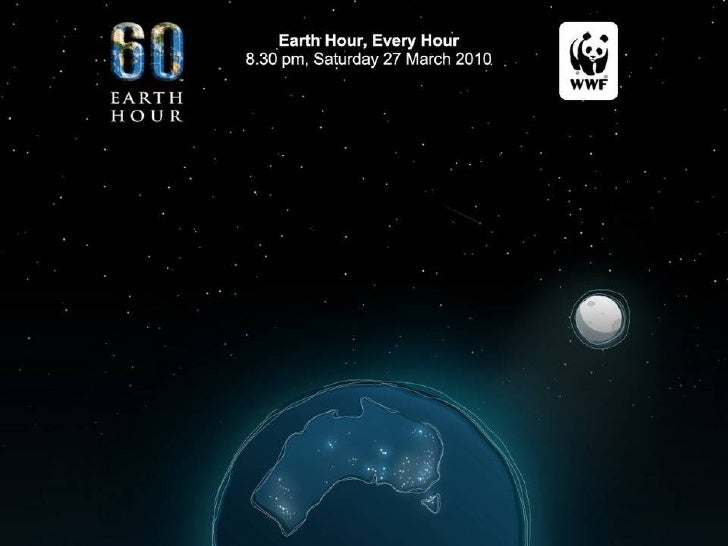 EARTH Hour 2010 - Earth Hour 2010 will be held from 8:30 p.m. to 9:30 p.m. local time, March 27