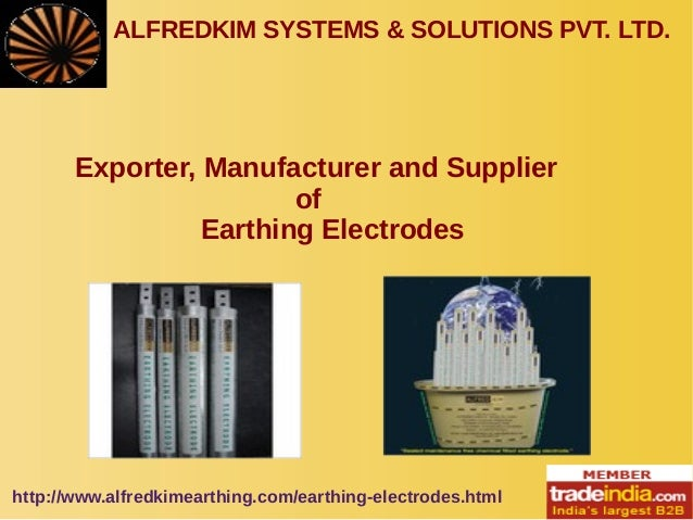 ALFREDKIM SYSTEMS & SOLUTIONS PVT. LTD.  Exporter, Manufacturer and Supplier of Earthing Electrodes  http://www.alfredkime...