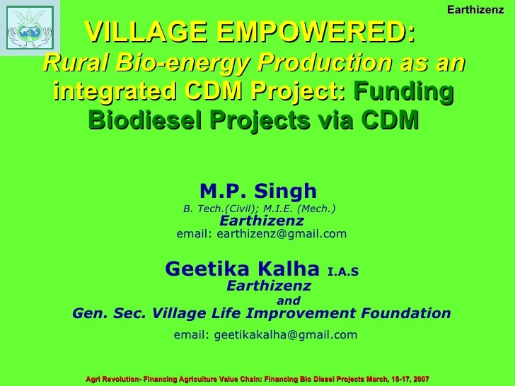 VILLAGE EMPOWERED:   Rural Bio-energy Production as an integrated CDM Project:  Funding Biodiesel Projects via CDM <ul><li...