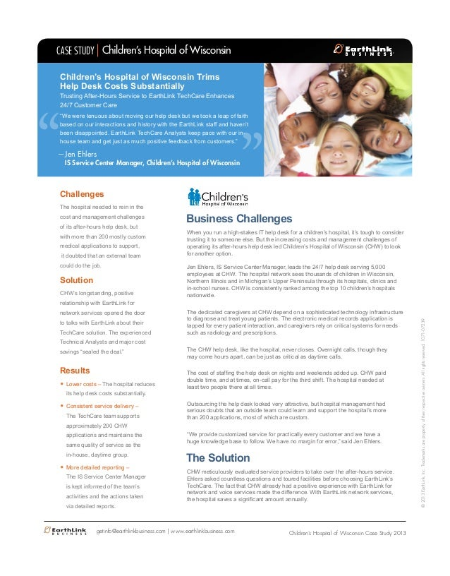 CASE STUDY Children's Hospital of Wisconsin  Trusting After-Hours Service to EarthLink TechCare Enhances 24/7 Customer Car...