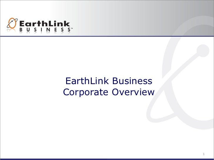 EarthLink BusinessCorporate Overview                     1