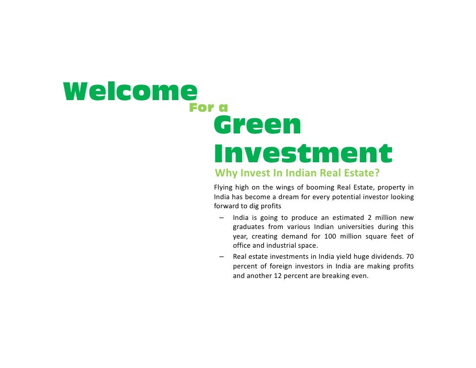 Welcome a       For          Green          Investment         Why Invest In Indian Real Estate?         Flying high on th...