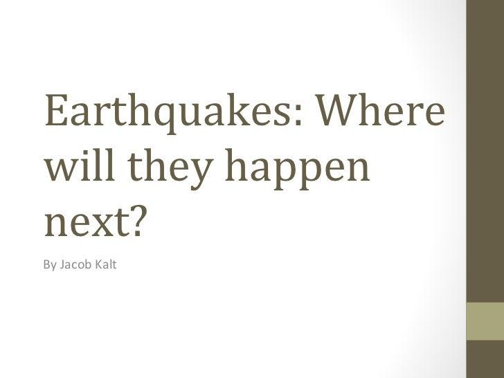 Earthquakes - Jacob Kalt