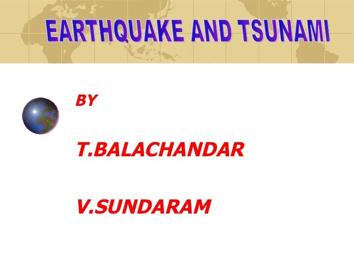 BY T.BALACHANDAR  V.SUNDARAM EARTHQUAKE AND TSUNAMI