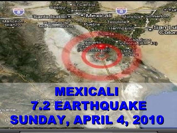 MEXICALI  7.2 EARTHQUAKE SUNDAY, APRIL 4, 2010