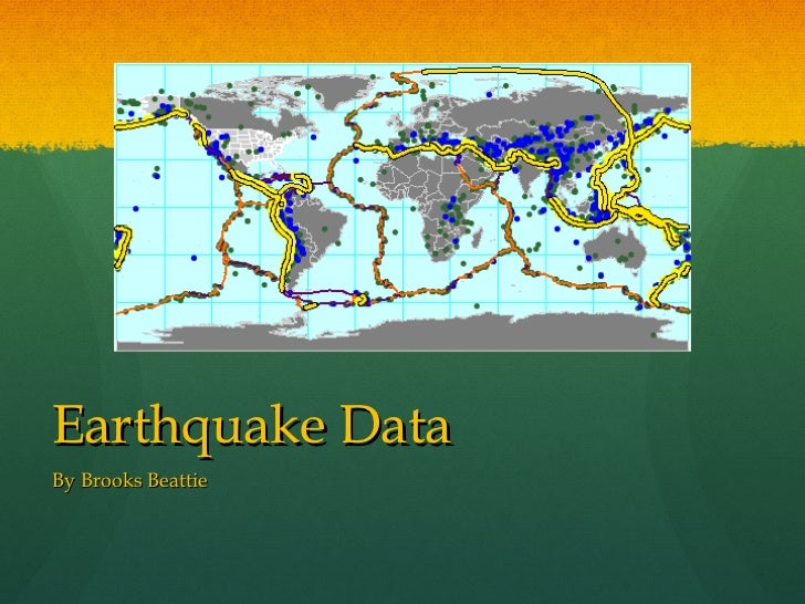 Earthquake Data By Brooks Beattie