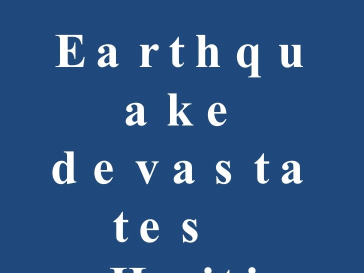 Earthquake devastates  Haiti