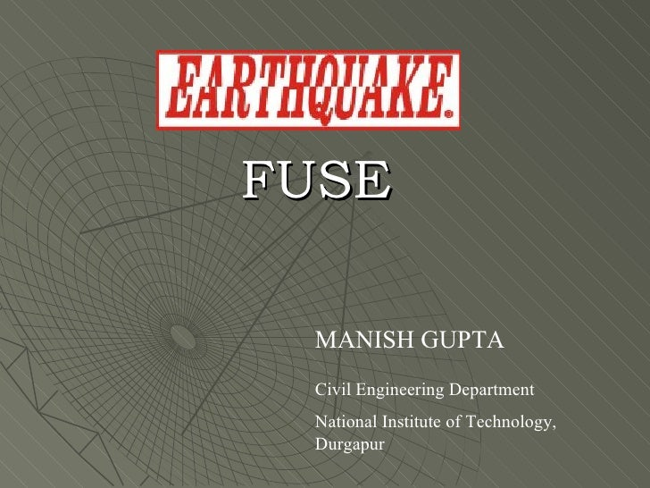 FUSE MANISH GUPTA Civil Engineering Department National Institute of Technology, Durgapur