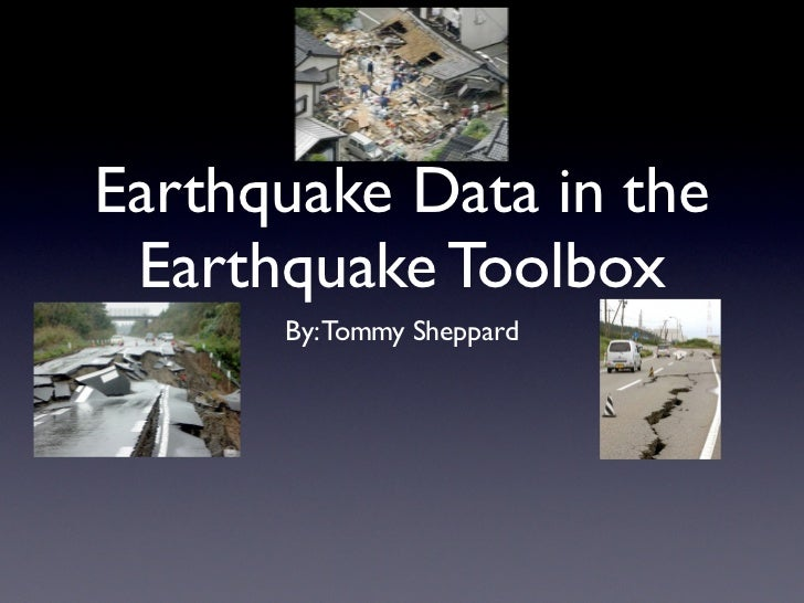 Earthquake Data in the Earthquake Toolbox      By: Tommy Sheppard