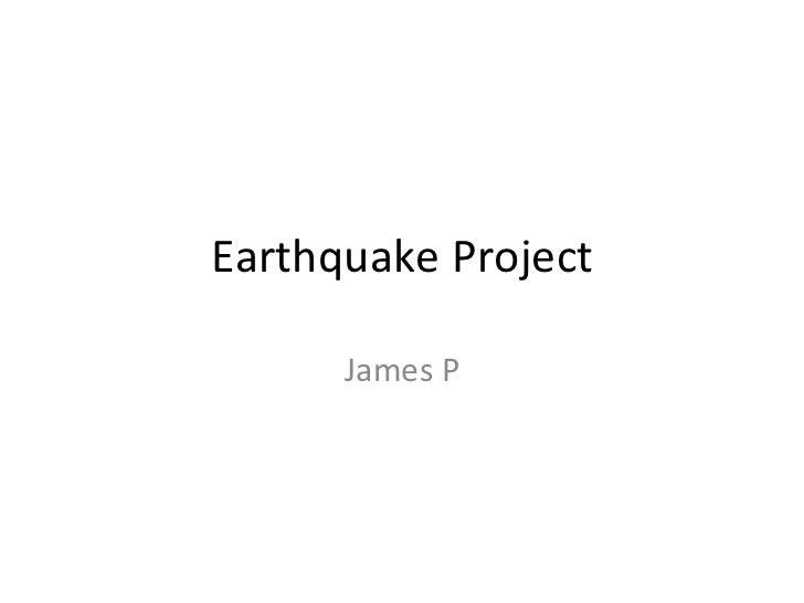 Earthquake project-James