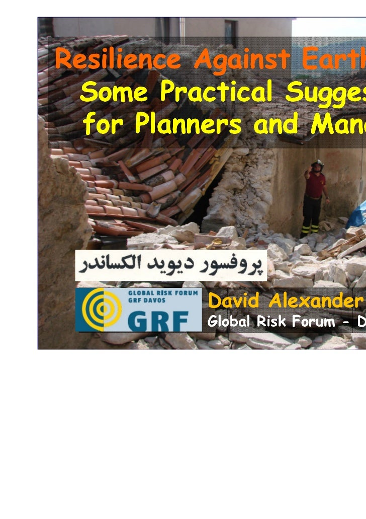 Resilience Against Earthquakes Some Practical Suggestions  for Planners and Managers           David Alexander           G...