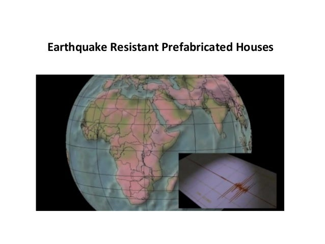 Earthquake resistant prefabricated houses
