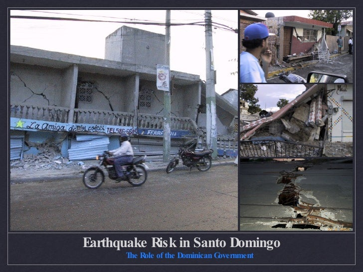 Earthquake Risk in Santo Domingo <ul><li>The Role of the Dominican Government </li></ul>