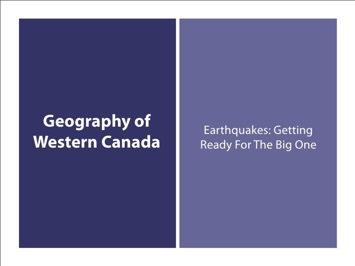 Geography of     Earthquakes: Getting Western Canada   Ready For The Big One