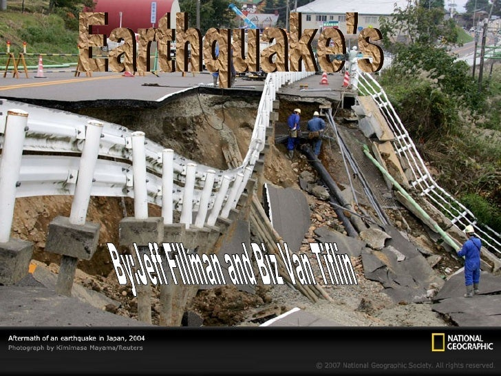 Earthquake's By:Jeff Fillman and Biz Van Tiflin