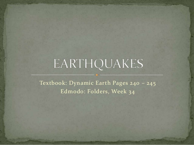 Textbook: Dynamic Earth Pages 240 – 245 Edmodo: Folders, Week 34