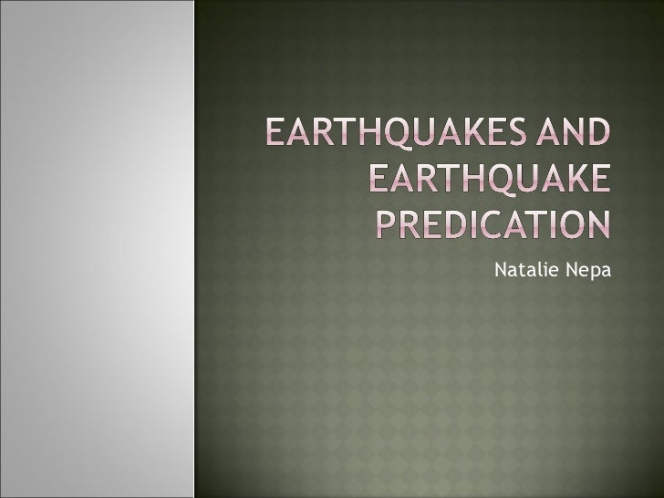 Earthquakes and earthquake predication