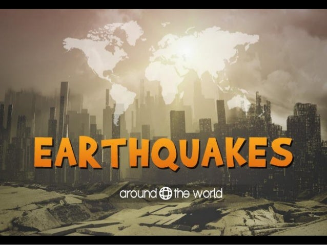 Earthquakes around the world