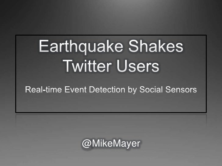 Earthquake shakes twitter users  real-time event detection by social sensors