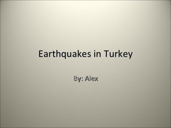 Earthquakes in Turkey By: Alex