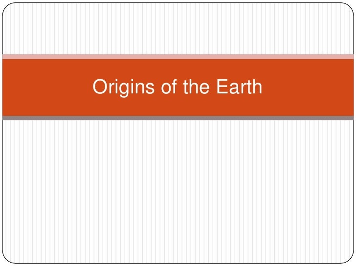 Origins of the Earth<br />