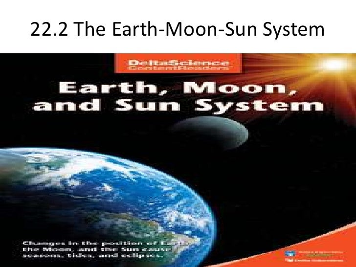 22.2 The Earth-Moon-Sun System<br />