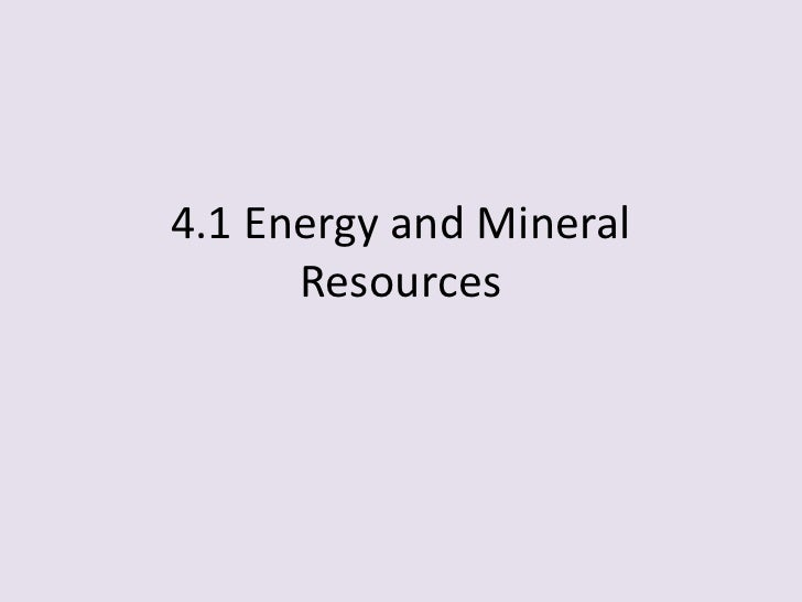4.1 Energy and Mineral Resources<br />