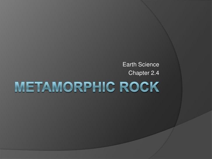 Earth Science 2.4 : Metamorphic Rock