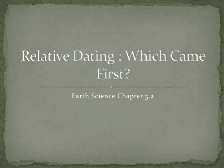 Earth Science Chapter 3.2<br />Relative Dating : Which Came First?<br />