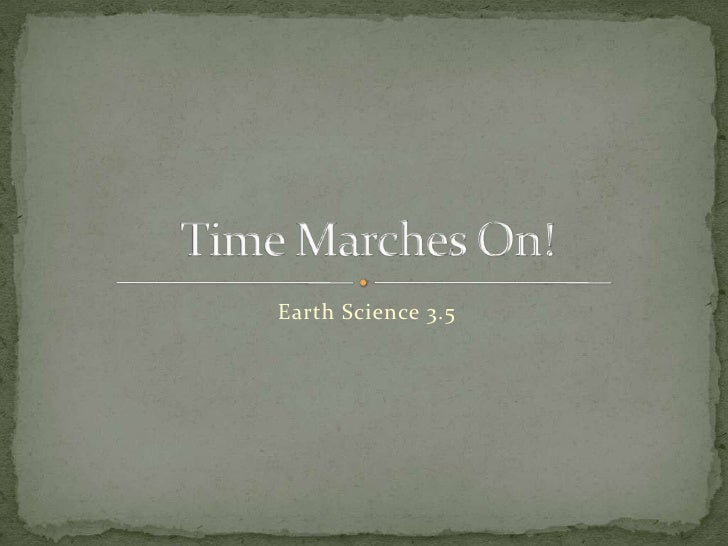 Earth Science 3.5 : Time Marches On
