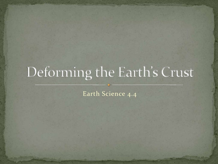 Earth Science 4.4 : Deforming the Earth's Crust